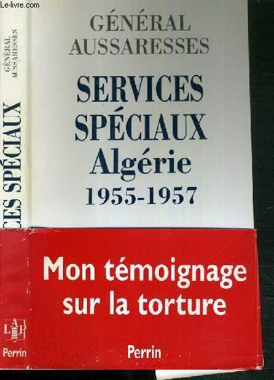 SERVICES SPECIAUX ALGERIE 1955-1957