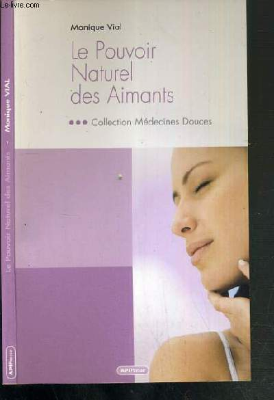 LE MONIQUE NATUREL DES AIMANTS / COLLECTION MEDECINES DOUCES