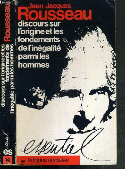 DISCOURS SUR L'ORIGINE ET LES FONDEMENTS DE L'INEGALITE PARMI LES HOMMES / COLLECTION ESSENTIEL N°14.