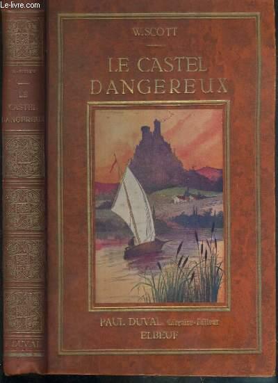 LE CASTEL DANGEREUX