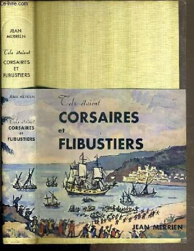 TELS ETAIENT CORSAIRES ET FLIBUSTIERS / LE LIVRE CONTEMPORAIN