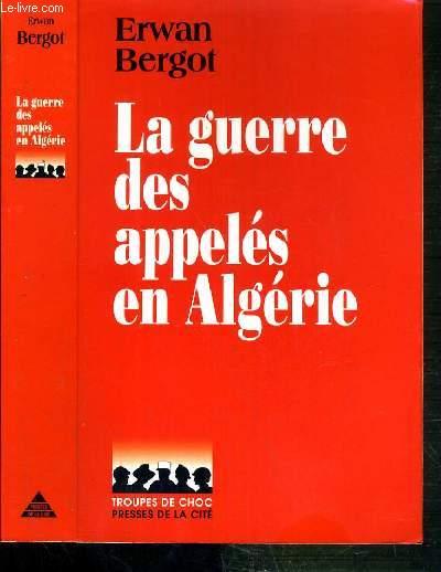 LA GUERRE DES APPELES EN ALGERIE (1956-1962).