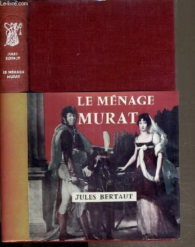 LE MENAGE MURAT / COLLECTION PRESENCE DE L'HISTOIRE.