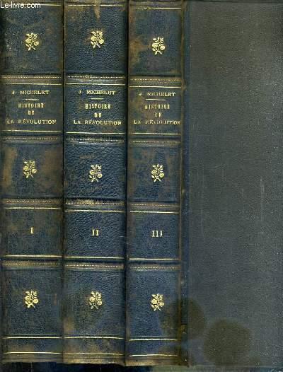 HISTOIRE DE LA REVOLUTION FRANCAISE - 3 TOMES. I + II + III
