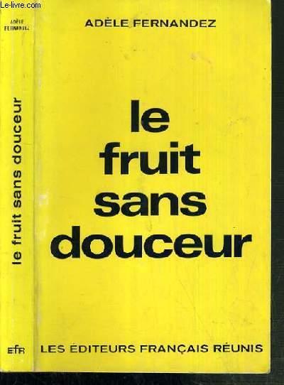 LE FRUIT SANS DOUCEUR