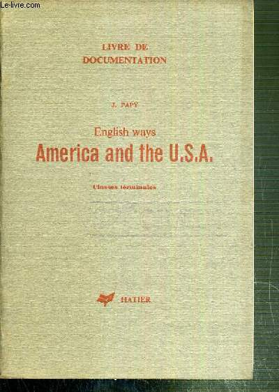 ENGLISH WAYS AMERICA AND THE U.S.A. - CLASSES TERMINALES - LIVRE DE DOCUMENTATION / TEXTE EN ANGLAIS