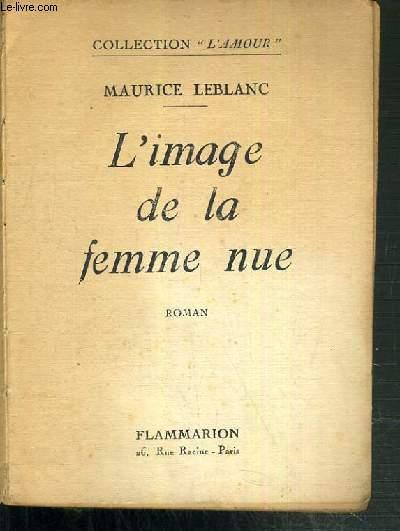 L'IMAGE DE LA FEMME NUE / COLLECTION L'AMOUR.