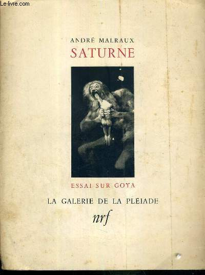 SATURNE - ESSAI SUR GOYA - LA GALERIE DE LA PLEIADE (PLAQUETTE DE PRESENTATION DE L'OUVRAGE)