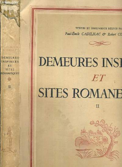 DEMEURE INSPIREES ET SITES ROMANESQUES - TOME II.