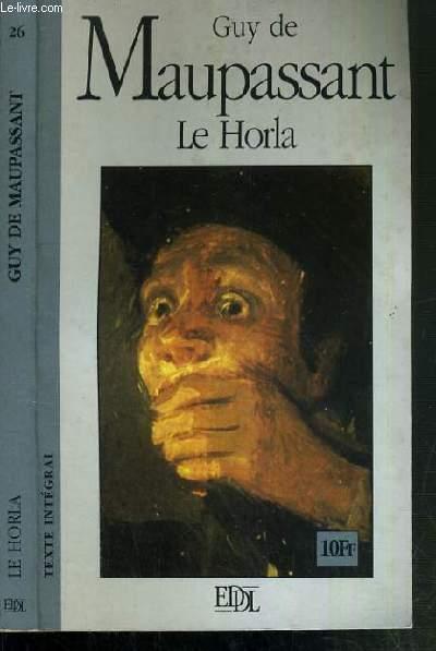 LE HORLA ET AUTRES CONTES / COLLECTION LES GRANDS CLASSIQUES N° 26.