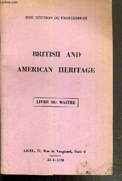 BRITISH AND AMERICAN HERITAGE - LIVRE DU MAITRE