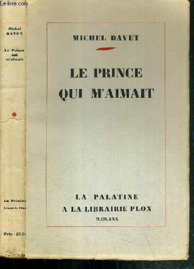 LE PRINCE QUI M'AIMAIT / COLLECTION LA PALATINE