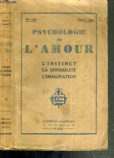 PSYCHOLOGIE DE L'AMOUR - L'INSTINCT - LA SENSIBILITE - L'IMAGINATION