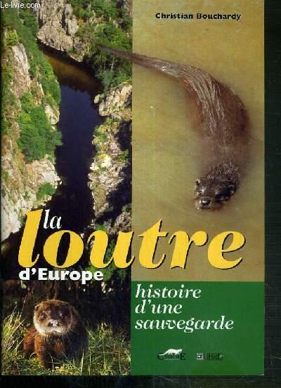 LA LOUTRE D'EUROPE - HISTOIRE D'UNE SAUVEGARDE