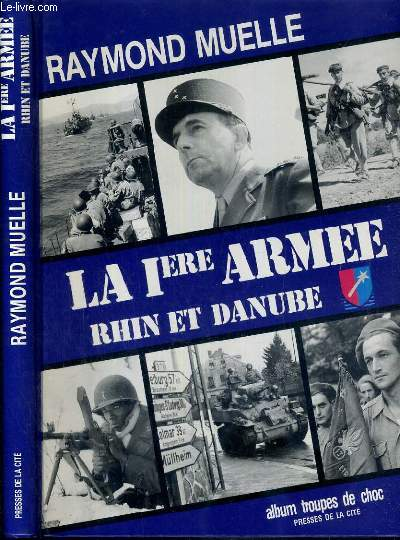 LA 1er ARMEE RHIN ET DANUBE / COLLECTION TROUPE DE CHOC