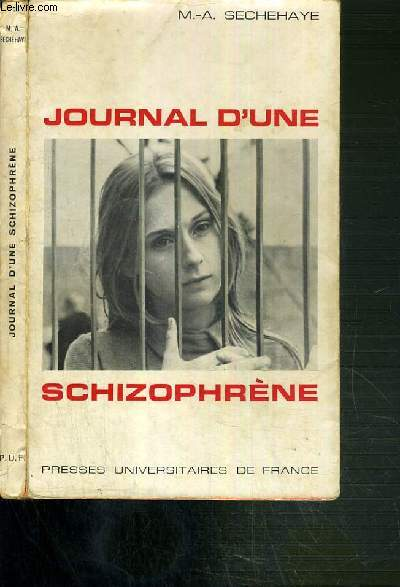 JOURNAL D'UNE SCHIZOPHRENE - AUTO-OBSERVATION D'UNE SCHIZOPHRENE PENDANT LE TRAITEMENT PSYCHOTHERAPIQUE / BIBLIOTHQUE DE PSYCHANALYSE.