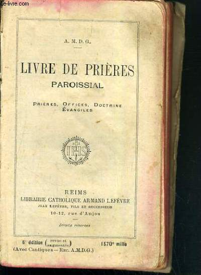 LIVRE DE PRIERES PAROISSIAL - PRIERES, OFFICES, DOCTRINE, EVANGILES