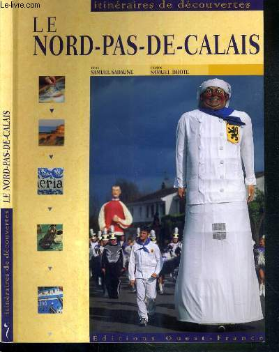 LE NORD-PAS-DE-CALAIS / COLLECTION ITINERAIRES DE DECOUVERTES.