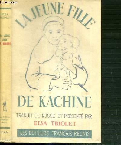 LA JEUNE FILLE DE KACHINE - JOURNAL INTIME ET LETTRES D'INA KONSTANTINOVA