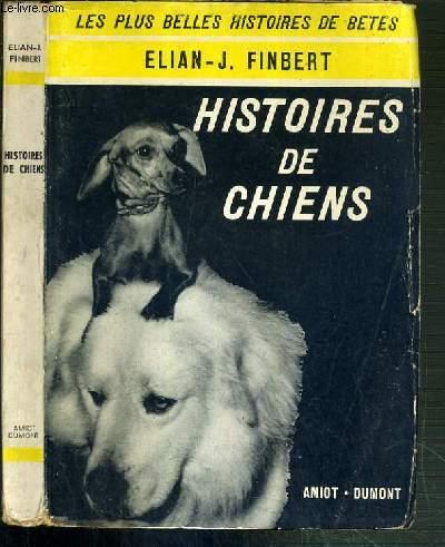 HISTOIRES DE CHIENS / COLLECTION LES PLUS BELLES HISTOIRES DE BETES