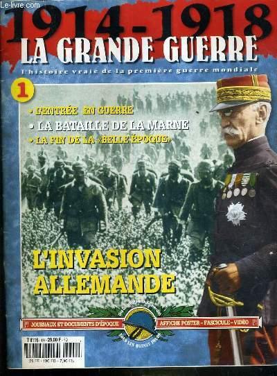 1914-1918 - LA GRANDE GEURRE - N�1 - 1996 - L'ENTREE EN GUERRE, LA BATAILLE DE LA MARNE, LA FIN DE LA