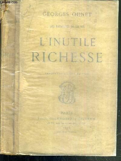 L'INUTILE RICHESSE - LES BATAILLES DE LA VIE - 56ème EDITION
