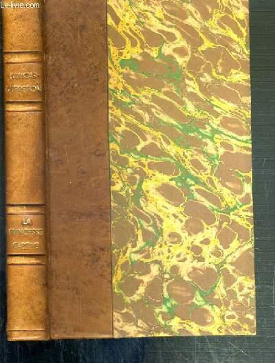 LA PRINCESSE CAPTIVE - LA DUCHESSE DE BERRY 1832-1833 / FIGURES D'HISTOIRE TRAGIQUES OU MYSTERIEUSES