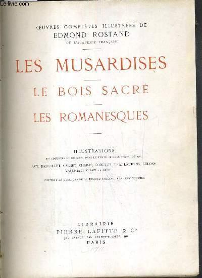 OEUVRES COMPLETES ILLUSTREES DE EDMOND ROSTAND - LES MUSARDISES - LE BOIS SACRE - LES ROMANESQUES / 3 photos disponibles.