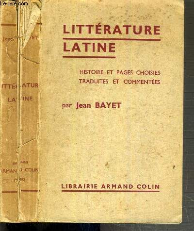 LITTERATURE LATINE - HISTOIRE ET PAGES CHOISIES - TRADUITES ET COMMENTEES / METHODE MODERNE D'HUMANITES LATINES.