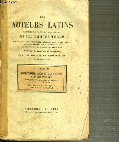 LES AUTEURS LATINS EXPLIQUES D'APRES UNE METHODE NOUVELLE PAR DEUX TRADUCTIONS FRANCAISES - CICERON - DISCOURS CONTRE VERRES SUR LES STATUES - TEXTE EN LATIN ET TRADUCTION EN FRANCAIS