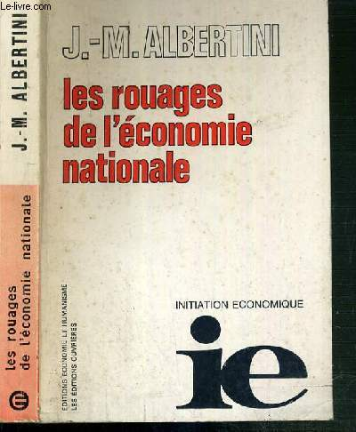 LES ROUAGES DE L'ECONOMIE NATIONALE - INITIATION ECONOMIQUE