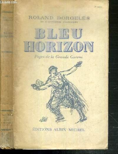 BLEU HORIZON - PAGES DE LA GRANDE GUERRE