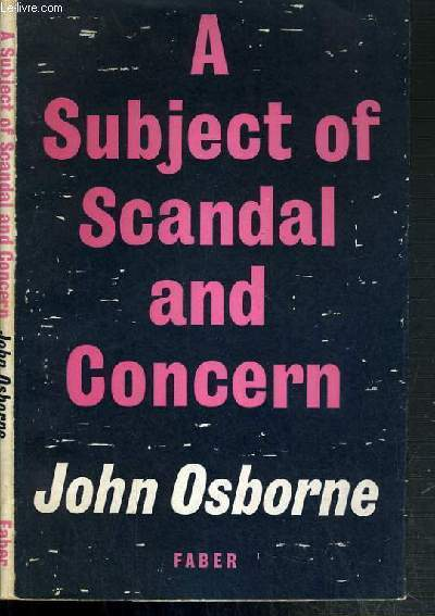A SUBJECT OF SCANDAL AND CONCERN / TEXTE EXCLUSIVEMENT EN ANGLAIS