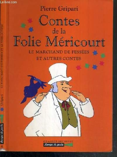 CONTES DE LA FOLIE MERICOURT - LE MARCHAND DE FESSEES ET AUTRES CONTES