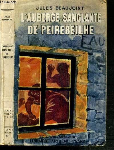L'AUBERGE SANGLANTE DE PEIREBEILHE / COLLECTION LE LIVRE POPULAIRE N°47.