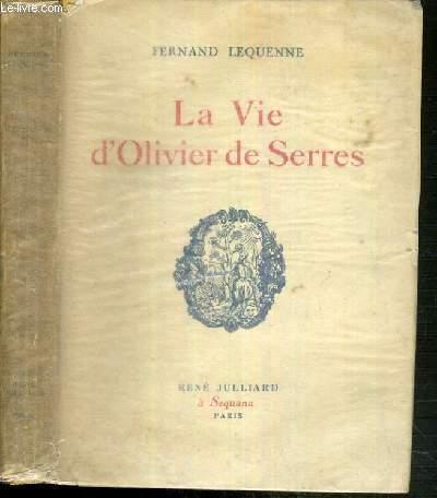 LA VIE D'OLIVIER DE SERRES