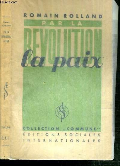 PAR LA REVOLUTION LA PAIX / COLLECTION COMMUNE