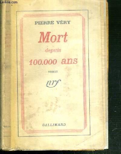 MORT DEPUIS 100.000 ANS - 3ème EDITION.