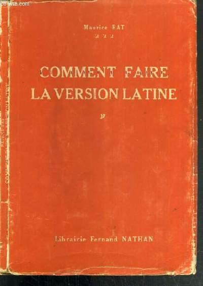 COMMENT FAIRE LA VERSION LATINE - 4ème EDITION