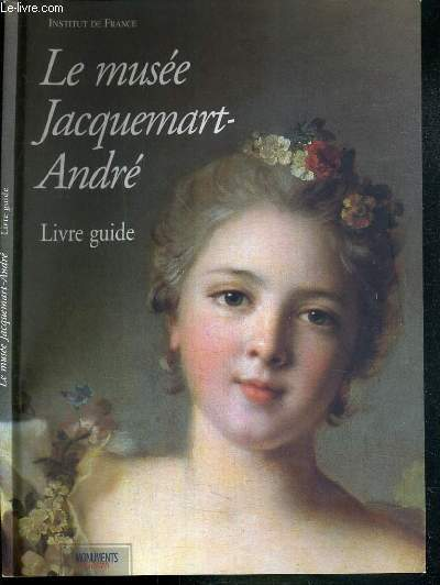 LE MUSEE JACQUEMART-ANDRE - LIVRE GUIDE