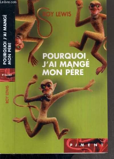 POURQUOI J'AI MANGE MON PERE / COLLECTION PIMENT