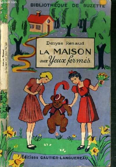 LA MAISON AUX YEUX FERMES / BIBLIOTHEQUE DE SUZETTE.