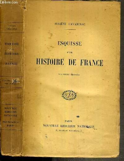ESQUISSE D'UNE HISTOIRE DE FRANCE - 3ème EDITION.