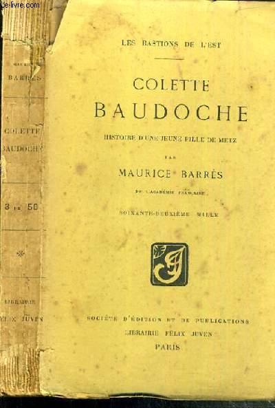 COLETTE BAUDOCHE - HISTOIRE D'UNE JEUNE FILLE DE METZ - LES BASTIONS DE L'EST