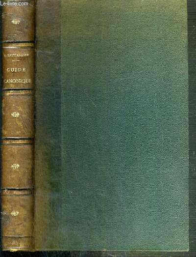 GUIDE CANONIQUE POUR LES CONSTITUTIONS DES INSTITUTS A VOEUX SIMPLES - SUIVANT LES RECENTES DISPOSITIONS (NORMAE) DE LA S. CONG. DES EVEQUES & REGULIERS ET LES DECRETS LES PLUS RECENTS - 5ème EDITION.