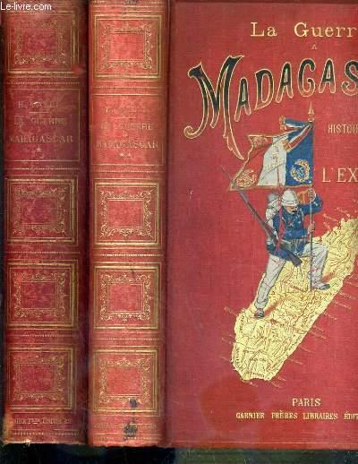 LA GUERRE A MADAGASCAR - HISTOIRE ANECDOTIQUE DE L'EXPEDITION FRANCAISES DE 1885 A 1895 - 2 TOMES - 1 + 2 - 5 photos disponibles.