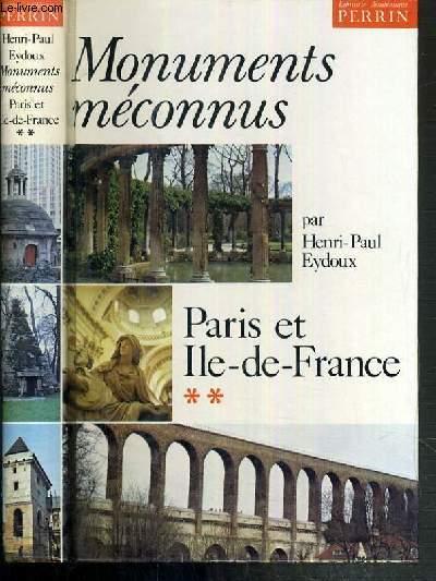 MONUMENTS MECONNUS - PARIS ET ILE-DE-FRANCE - TOME 2.