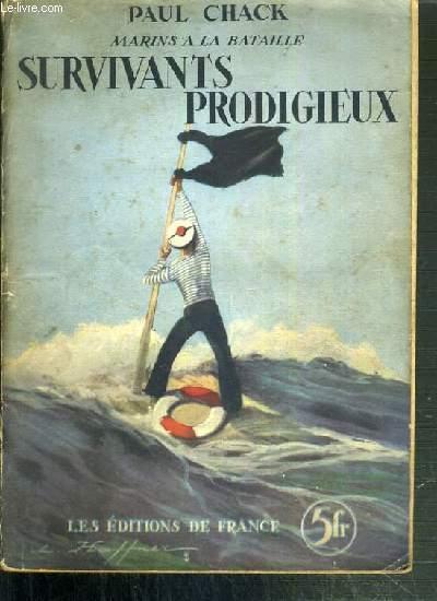 SURVIVANTS PRODIGIEUX - MARINS A LA BATAILLE