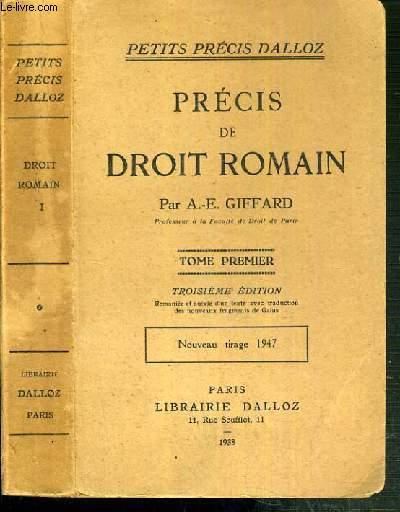 PRECIS DE DROIT ROMAIN - TOME PREMIER - 3ème EDITION.