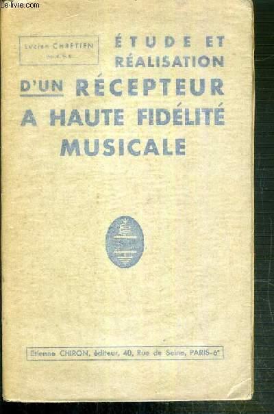 ETUDE ET REALISATION D'UN RECEPTEUR A HAUTE FIDELITE MUSICALE
